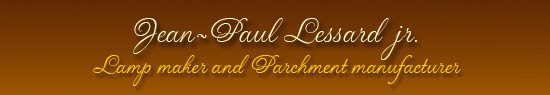 Jean-Paul Lessard jr. - Lamp maker and Parchment manufacturer